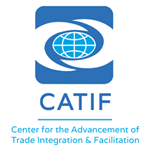 Center for the Advancement of Trade Integration and Facilitation (CATIF)